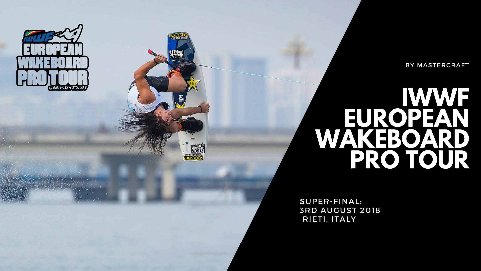 Super Finale: 2018 IWWF European Wakeboard PRO TOUR