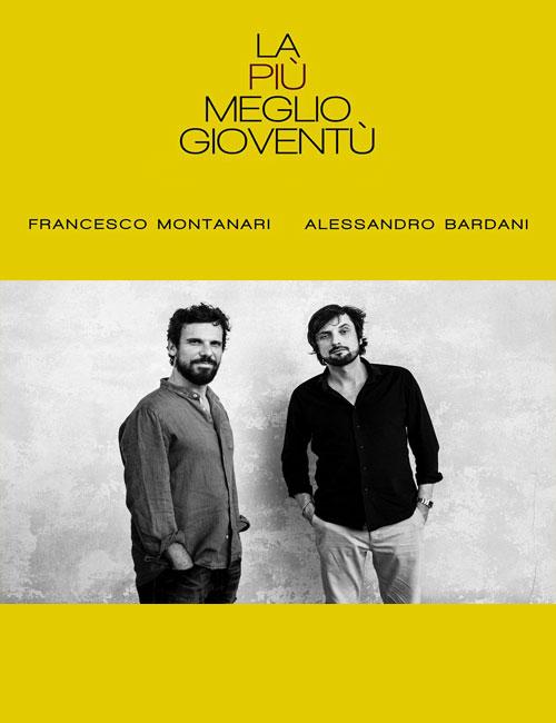 Spettacolo, La piu' meglio gioventu', di Francesco Montanari e Alessandro Bardani