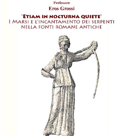 Conferenza ''ETIAM IN NOCTURNA QUIETE, I Marsi e l'incantamento dei serpenti nel mondo antico''